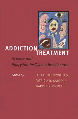 Addiction Treatment By Henningfield, Jack E. (EDT)/ Santora, Patricia B. (EDT)/ Bickel, Warren K. (EDT)
